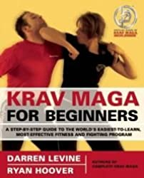 by Ryan Hoover,by Darren Levine Krav Maga for Beginners: A Step-by-Step Guide to the World's Easiest-to-Learn, Most-Effective Fitness and Fighting Program(text only) [Paperback]2009