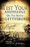 Test Your Knowledge on the Battle of Gettysburg, Kevin Drake, 1612153631