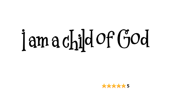 Epic Designs I Am A Child Of God Wall Art Wall Sayings Home Kitchen