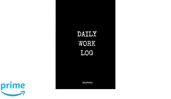 daily work log journal royal journals 9781540581532 amazon com