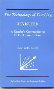 The Technology of Teaching REVISITED: A Reader's Companion to B.F. Skinner's Book