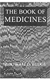 The Book of Medicines : Ancient Syrian Anatomy, Pathology and Therapeutics, Budge, E. A. Wallis Budge, 0710307071