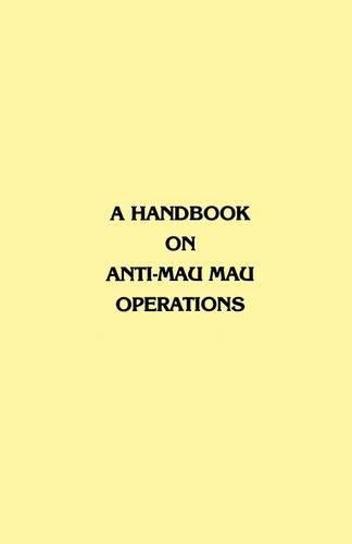 A Handbook on Anti-Mau Mau Operations