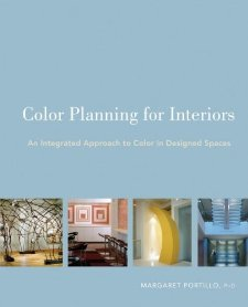 Color Planning for Interiors: An Integrated Overtures to Color in Designed Spaces [Paperback] [2009] 1 Ed. Margaret Portillo
