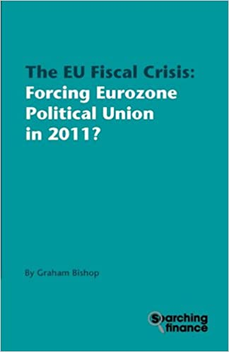 Book The Eu Fiscal Crisis: Forcing Eurozone Political Union in 2011?