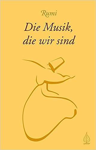 Die Musik Die Wir Sind Amazonde Rumi Bã¼cher