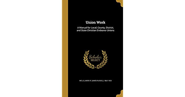 Union Work: A Manual for Local, County, District, and State