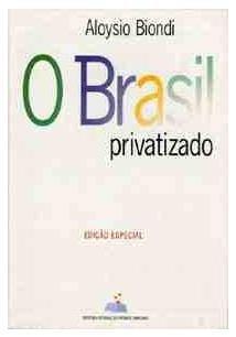 O Brasil Privatizado - Ed Especial