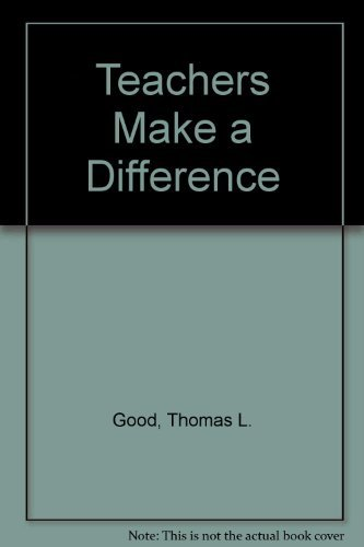 Teachers Make a Difference by Good Thomas L. Biddle Bruce J. Brophy Jeree (1982-12-01) Paperback