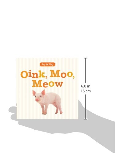 Oink, Moo, Meow (Say & Play)