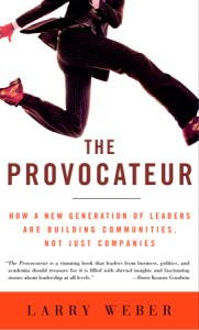 The Provocateur: Why Great Leaders are Educators, Entertainers, Sages, and Sherpa Guides, but not Generals (Guide Sherpa)