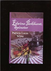 078622584X - Patricia Lucas White: Edwina Parkhurst, Spinster - Libro