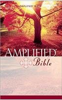 The Amplified Bible/Containing the Amplified Old Testament and the Amplified New Testament