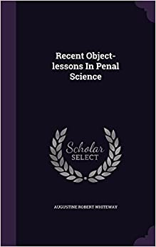 Recent Object-lessons In Penal Science