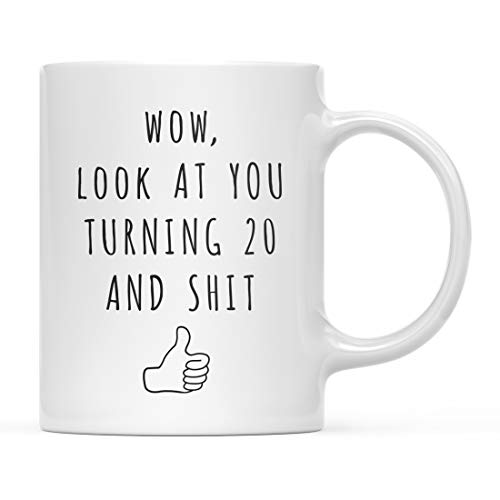 Andaz Press Funny 11oz. Coffee Mug 20th Birthday Gag Gift, Look at You Turning 20 and Shit, 1-Pack, Birthday Present Ideas for Him Her Family Coworker Friend