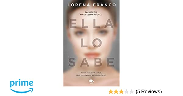 Amazon.com: Ella lo sabe / She Knows It (Spanish Edition) (9788490707111): Lorena Franco: Books