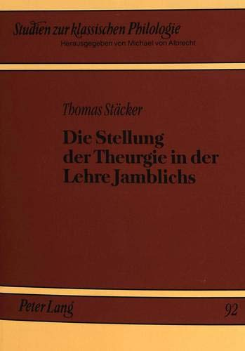 Die Stellung der Theurgie in der Lehre Jamblichs (Studien zur klassischen Philologie) (German Edition)