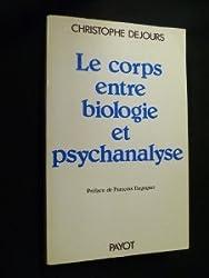 Le Corps entre biologie et psychanalyse : Essai d'interprétation comparée (Collection Science de l'homme)