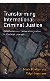Transforming International Criminal Justice, Findlay, Mark J. and Henham, Ralph, 0415628075