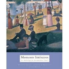 Moments Litteraires: An Anthology for Intermediate French (English and French Edition) 2nd (second) edition