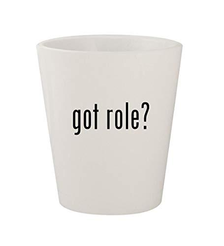 got role? - Ceramic White 1.5oz Shot Glass]()