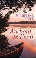 Au bout de l'exil. La grande illusion / Les méandres du destin / L'insoutenable vérité par Micheline Duff