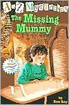 The Missing Mummy (A to Z Mysteries Series #13) by Ron Roy, John Steven Gurney (Illustrator) (A To Z Mysteries The Missing Mummy)