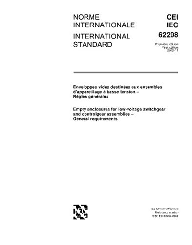 Low Voltage Enclosures - IEC 62208 Ed. 1.0 b:2002, Empty enclosures for low-voltage switchgear and controlgear assemblies - General requirements