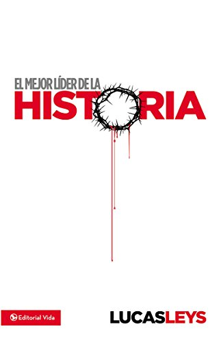 El mejor líder de la historia (Spanish Edition) by [Leys, Lucas]