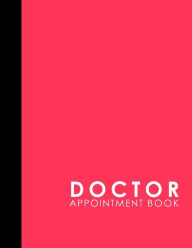 Read Online Doctor Appointment Book: 2 Columns Appointment Calendar, Appointment Schedule Book, Daily Appointment Schedule, Pink Cover (Volume 43) PDF