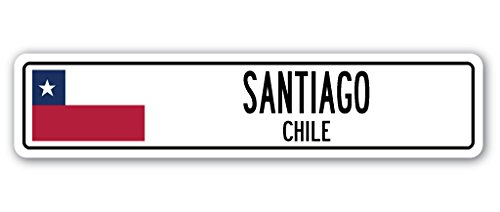 Santiago, Chile Street Sign Chilean Flag City Country Road Wall Gift (Best Places To Live In Santiago Chile)