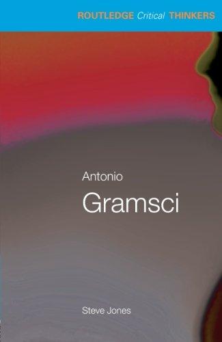 Antonio Gramsci (Routledge Critical Thinkers)