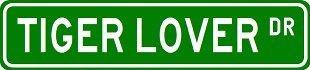 TIGER LOVER Street Sign ~ Custom Sticker Decal Wall Window Door Art Vinyl Street Signs - 22