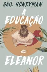 Book cover from A Educação de Eleanor (Portuguese Edition) by Gail Honeyman