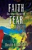 Faith in the Face of Fear, Donald Hilliard, 1581693834