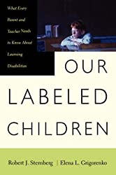 [Our Labeled Children: What Every Parent and Teacher Needs to Know About Learning Disabilities] (By: Robert J. Sternberg) [published: October, 2000]