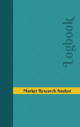 Market Research Analyst Log: Logbook, Journal - 102 pages, 5 x 8 inches (Unique Logbooks/Record Books)