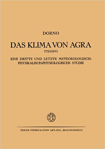 Das Klima von Agra (Tessin): Eine Dritte und Letzte Meteorologisch-Physikalisch-Physiologische Studie (German Edition)