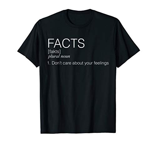 Facts Dont Care About Your Feelings Shirt SJW Red Pill IDW from Facts Over Feelings Political Tees