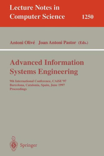 Advanced Information Systems Engineering: 9th International Conference, CAiSE'97, Barcelona, Catalonia, Spain, June 16-20, 1997, Proceedings (Lecture Notes in Computer -