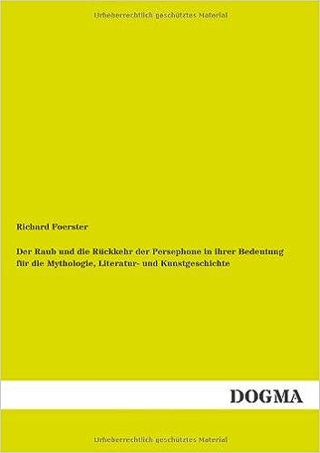 Der Raub und die Rueckkehr der Persephone: Mythologie, Literatur- und Kunstgeschichte
