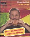 Non mangiate questo libro : il fast food e l'America super size