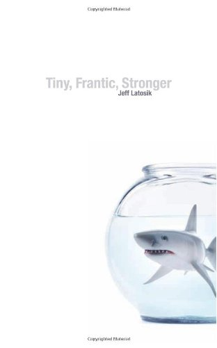 Tiny, Frantic, Stronger
