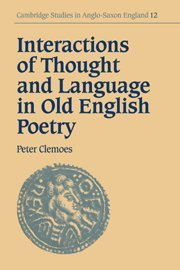 Interactions of Thought and Language in Old English Poetry (Cambridge Studies in Anglo-Saxon England) by Cambridge University Press