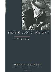 Frank Lloyd Wright: A Biography