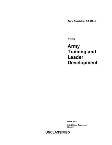Army Regulation AR 350-1 Army Training and Leader Development August 2019