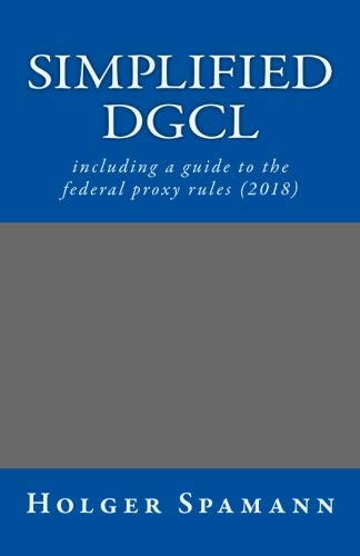 Simplified DGCL: including a guide to the federal proxy rules (2018)