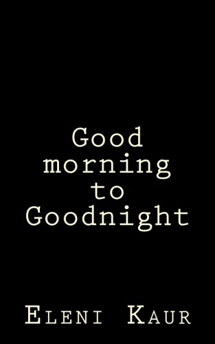 Good morning to Goodnight by CreateSpace Independent Publishing Platform