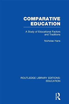 Comparative Education: A Study of Educational Factors and