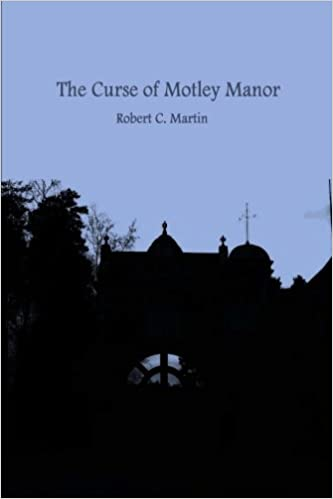 The Curse of Motley Manor: MR Robert Charles Martin